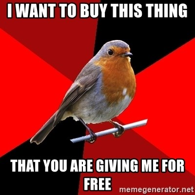 Retail Robin - I want to buy this thing That you are giving me for free