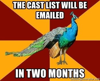 Thespian Peacock - the cast list will be emailed in two months