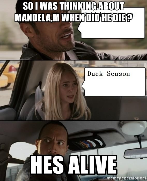 The Rock driving - So i was thinking about Mandela,m when did he die ? Hes Alive