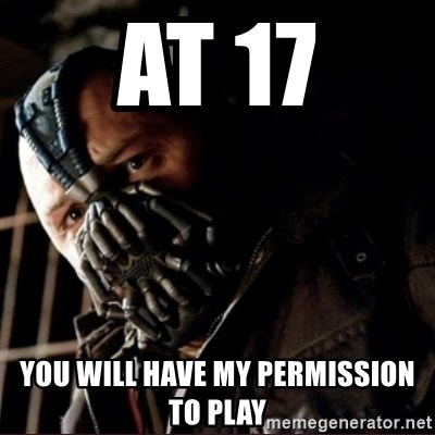 Bane Permission to Die - at 17 you will have my permission to play