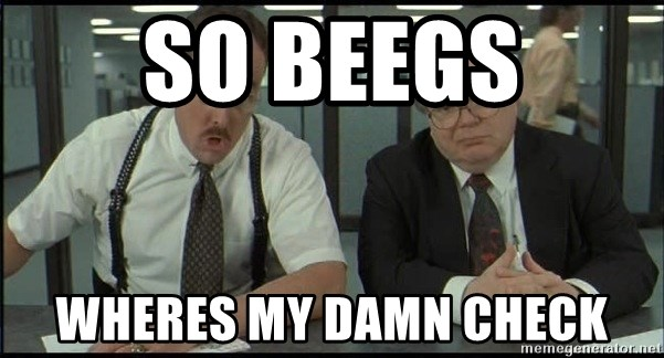 Office space - So Beegs Wheres my damn check