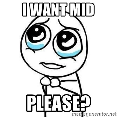 Please guy - i want mid please?
