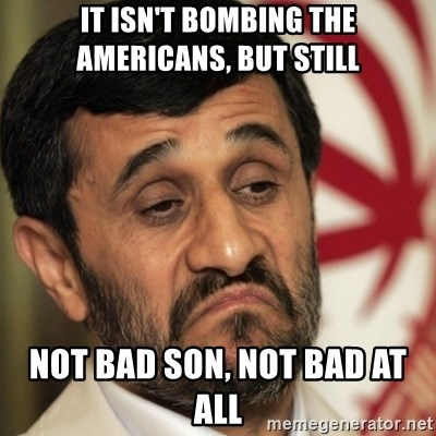 38256825 it isn't bombing the americans, but still not bad son, not bad at