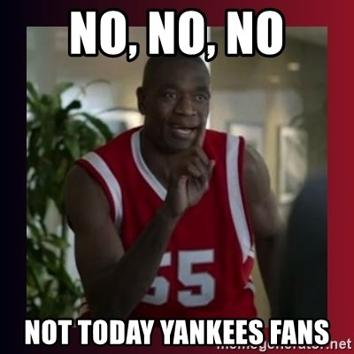 Dikembe Mutombo - NO, NO, NO nOT tODAY yANKEES FANS