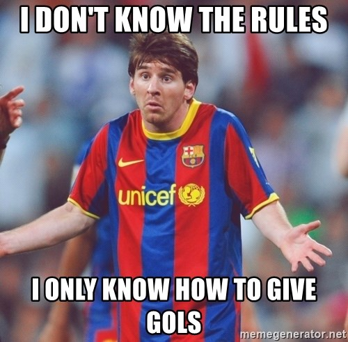 Messi 3 - i don't know the rules i only know how to give gols