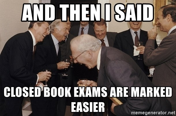 So Then I Said... - and then i said  closed book exams are marked easier