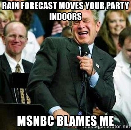 Laughing Bush - rain forecast moves your party indoors msnbc blames me