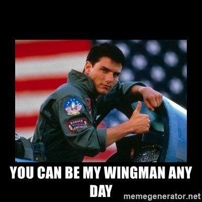Top Gun Thumbs Up -  you can be my wingman any day