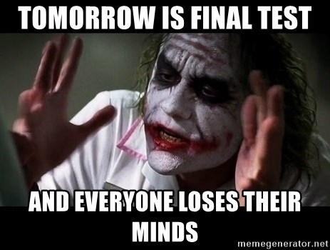 joker mind loss - Tomorrow is final test and everyone loses their minds