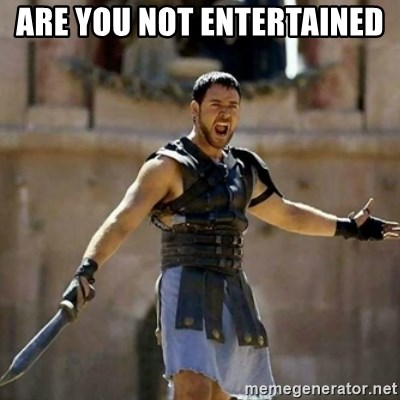 GLADIATOR - ARE YOU NOT ENTERTAINED