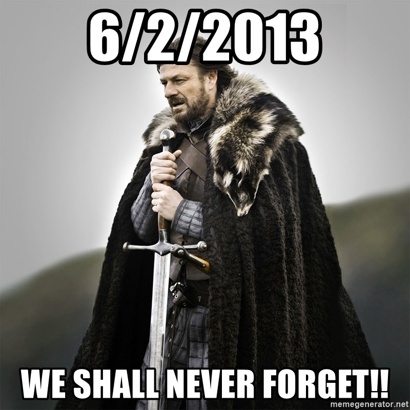 Game of Thrones - 6/2/2013 WE SHALL NEVER FORGET!!