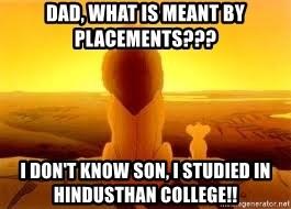 The Lion King - Dad, What is Meant by Placements??? I Don't Know son, I Studied in Hindusthan College!!