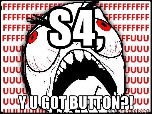 Rage Face - s4,  Y u got button?!
