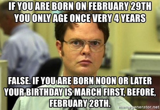 38378628 if you are born on february 29th you only age once very 4 years