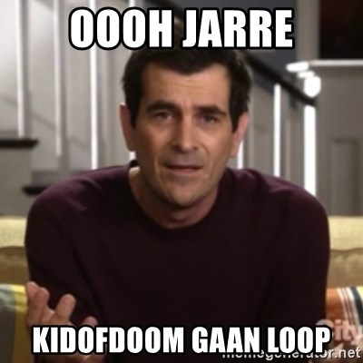 Phil Dunphy - oooh jarre kidofdoom gaan loop