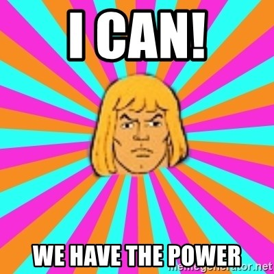He-Man - I can! WE HAVE THE POWER