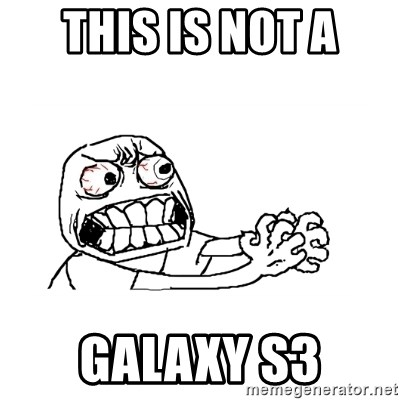 MUST RESIST - This is not a galaxy s3