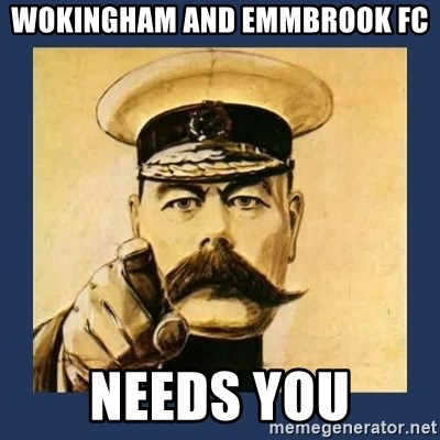 your country needs you - Wokingham and Emmbrook FC NEEDS YOU