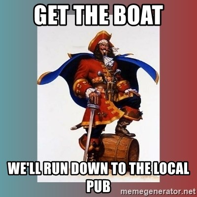 CaptainMorgan - Get the boat We'll run down to the local pub