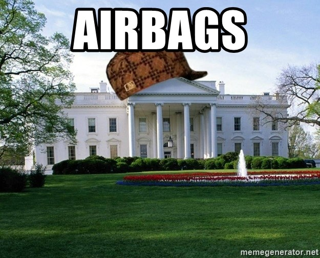 scumbag whitehouse - AIRBAGS