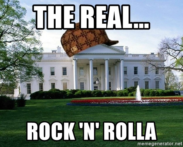 scumbag whitehouse - THE REAL... ROCK 'N' ROLLA
