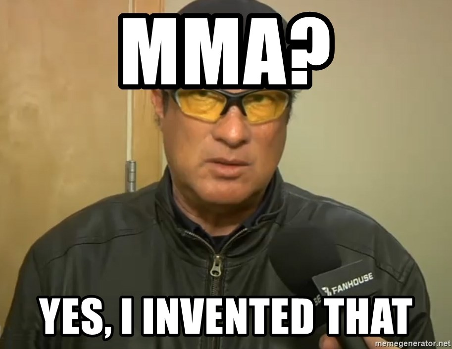 Steven Seagal Mma - MMa? yes, i invented that