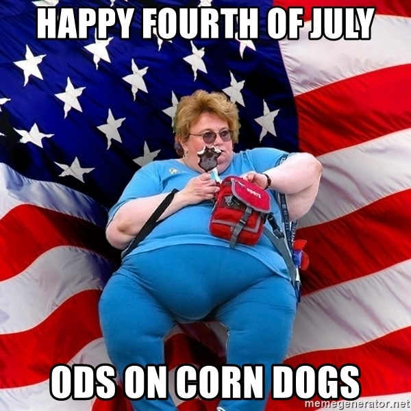 Obese American - HAPPY FOURTH OF JULY ODS ON CORN DOGS