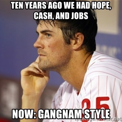 Thinking Hamels - Ten years ago we had Hope, Cash, and Jobs Now: Gangnam Style