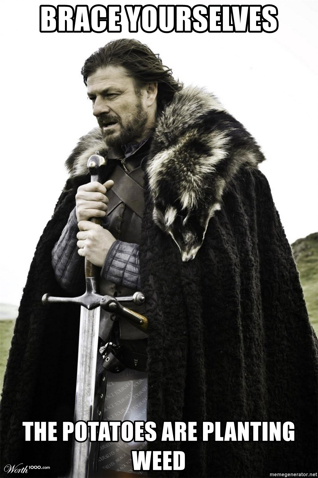 Brace Yourselves.  John is turning 21. - Brace Yourselves the potatoes are planting weed
