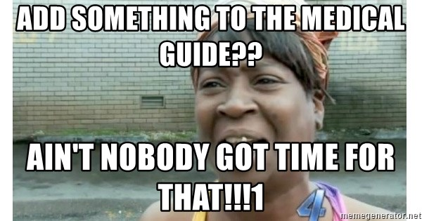 Xbox one aint nobody got time for that shit. - ADD SOMETHING TO THE MEDICAL GUIDE?? AIN'T NOBODY GOT TIME FOR THAT!!!1