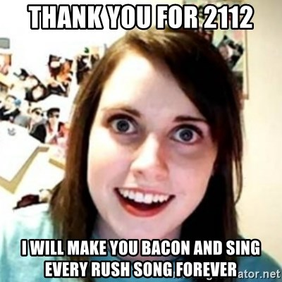 OAG - thank you for 2112 i will make you bacon and sing every rush song forever