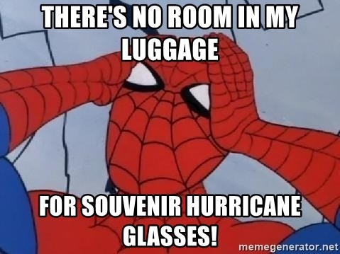 Hungover Spiderman - THERE'S NO ROOM IN MY LUGGAGE  FOR SOUVENIR HURRICANE GLASSES!