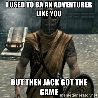 skyrim whiterun guard - i used to ba an adventurer like you but then jack got the game