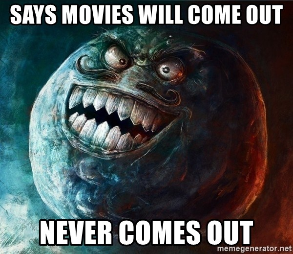 I Lied - SAYS MOVIES WILL COME OUT NEVER COMES OUT
