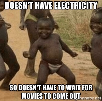 Success African Kid - doesn't have electricity so doesn't have to wait for movies to come out