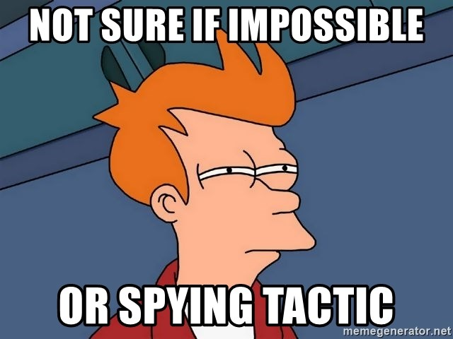 Futurama Fry - Not sure if impossible or spying tactic
