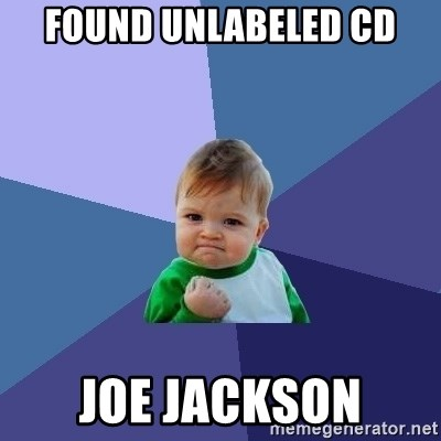 Success Kid - Found unlabeled cd Joe Jackson