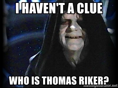 Star Wars Emperor - i haven't a clue who is thomas riker?