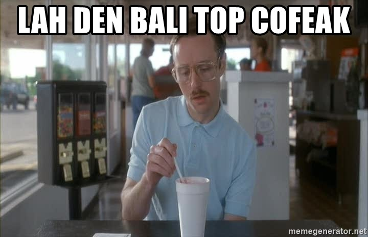 so i guess you could say things are getting pretty serious - Lah den bali top cofeak