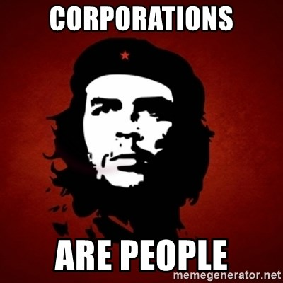 Che Guevara Meme - Corporations Are People