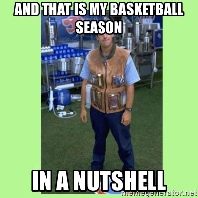 The Waterboy - And that is my basketball season in a nutshell