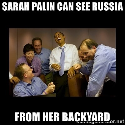 obama laughing  - SARAH PALIN CAN SEE RUSSIA FROM HER BACKYARD
