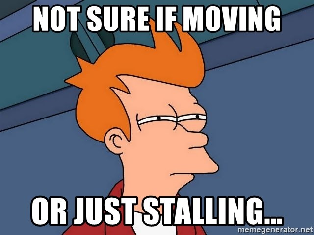 Futurama Fry - NOT SURE IF MOVING OR JUST STALLING...
