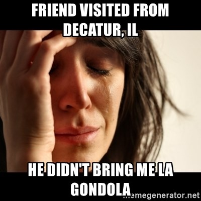 crying girl sad - Friend visited from Decatur, IL He didn't bring me La Gondola