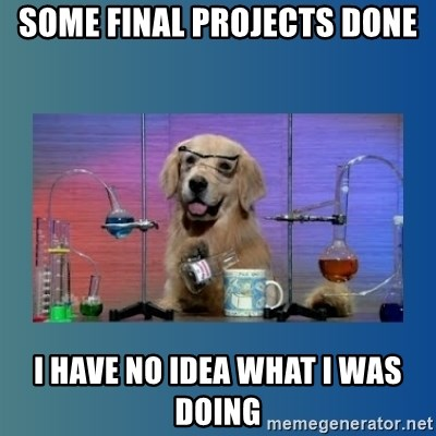Chemistry Dog - some final projects done i have no idea what i was doing