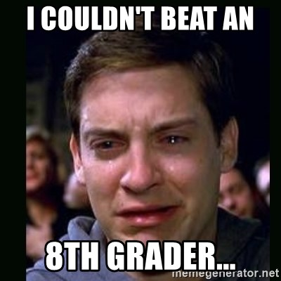 crying peter parker - I COULDN'T BEAT AN  8TH GRADER...