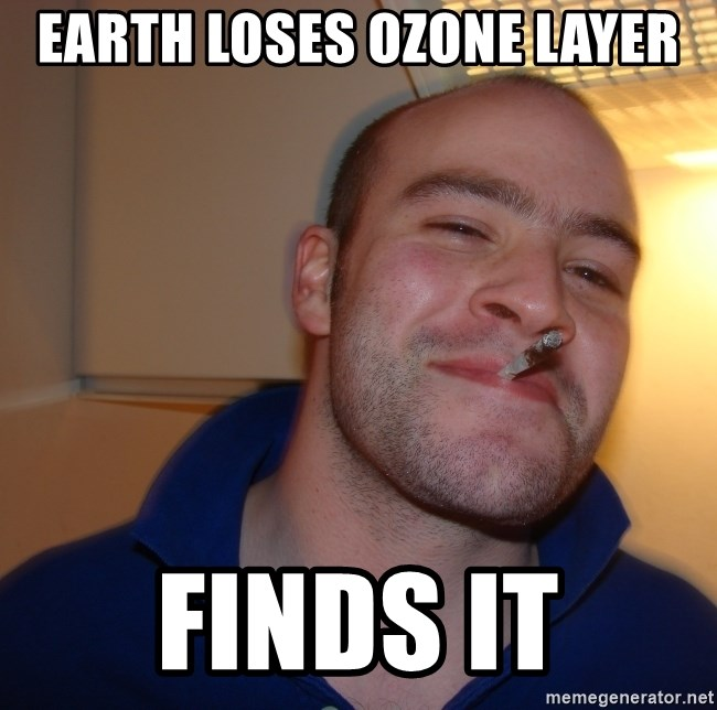 Good Guy Greg - Earth loses Ozone Layer Finds it