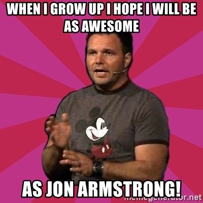 Mark Driscoll - When I grow up I hope I will be as awesome as jon armstrong!