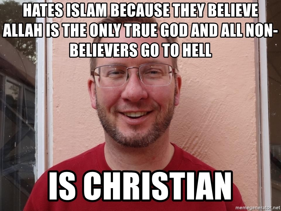 Asshole Christian missionary - HATES ISLAM BECAUSE THEY BELIEVE ALLAH IS THE ONLY TRUE GOD AND ALL NON-BELIEVERS GO TO HELL IS CHRISTIAN