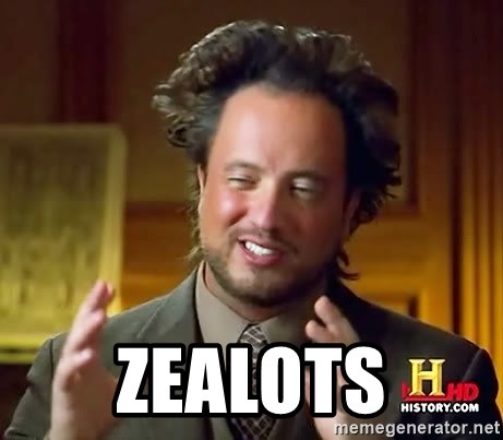 Ancient Aliens -  Zealots